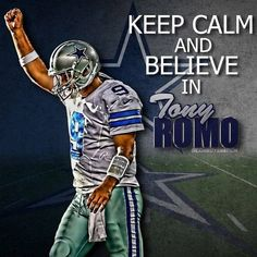 Keep Calm and Believe in Tony Romo