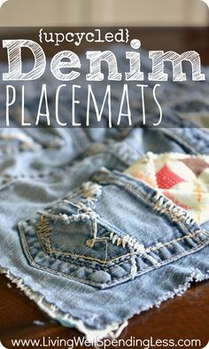 Upcycled Denim Placemats--Such a great idea for repurposing old jeans!