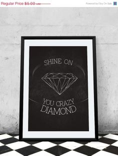 Valentine Day Sale Shine on you crazy diamond by PrintableRandoms, $4.00
