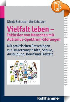 Vielfalt leben - Inklusion von Menschen mit Autismus-Spektrum-Störungen    ::  Die UN-Konvention aus dem Jahre 2006 fordert, dass Menschen mit Behinderungen in die Gesellschaft miteinbezogen werden müssen. Die Autorinnen dieses Buches beschreiben den aktuellen Stand der Inklusion von Menschen mit Autismus-Spektrum-Störungen in Deutschland. Thematisiert werden verschiedene Alltagsbereiche wie Kindergarten, Schule, Ausbildung und Studium, Beruf oder Freizeitgestaltung. Es werden jeweils ...