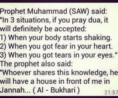 3 situations in which dua will definitely be accepted: 1. When your body starts…