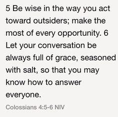 Colossians 4:5-6 (NIV)