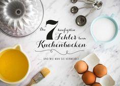 Die 7 häufigsten Fehler beim Kuchenbacken - goldene Regeln gegen Kuchendesaster / Zuckerzimtundliebe Backschule