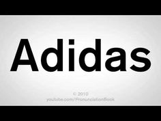 How to Say Adidas Electronic Dictionary, American English, Knowledge, Adidas, Sayings, Learning, Logos, Youtube, Consciousness