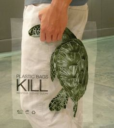 """This ad is showing the relationship of plastic bags being thrown away and how it effects animals.  Under plastics bags kill, it says """"keep our ocean clean."""" This is trying to make people recycle bags.  I like this ad because of the picture used.  It helps to get the message across."""