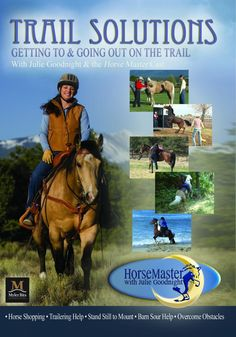 Trail Solutions, the new DVD from Horse Master with Julie Goodnight, features episodes that will help trail riders tackle challenges with their horses.