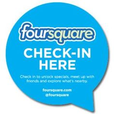 Foursquare. Check in which is a must for location based businesses