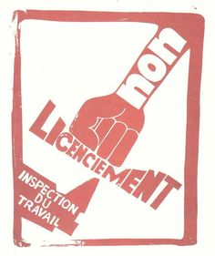 """No - sacking - work inspection"". Made by anonymous members of Atelier Populaire, 1968. Resource: Paris 68 posters. (n.d.). Retrieved from https://libcom.org/gallery/paris-68-posters"