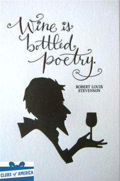 """Il vino è poesia in bottiglia"" Robert Louis Stevenson Etiquette Champagne, Wein Poster, Vides, Wine Quotes, Wine Art, Wine Parties, In Vino Veritas, Wine Time, Wine And Spirits"