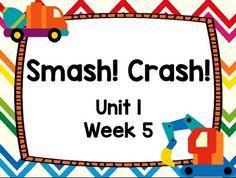 Kindergarten Reading Street Smash! Crash! Unit 1 Week 5 Da