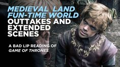 "BLR [.bad.lip.reading.] :: BONUS AND EXTENDED SCENES — ""MEDIEVAL LAND FUN-TIME WORLD"" [+playlist]"