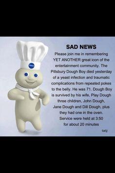 Poor pillsbury lol