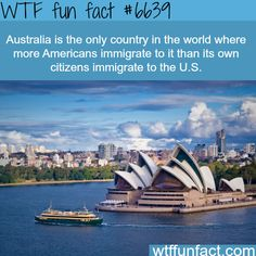 More Americans immigrate to Australia than Australians to America - WTF fun facts