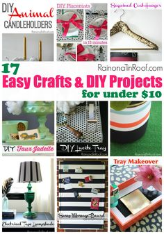 What makes DIY projects and crafts even better?  When they are EASY DIY Projects and EASY crafts and........when they cost LESS THAN $10!  Can I get an amen?!