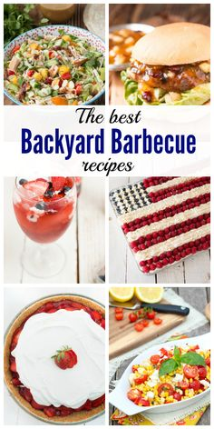 The best backyard barbecue recipes featuring everything from grilled chicken and burgers to pasta salad and more!