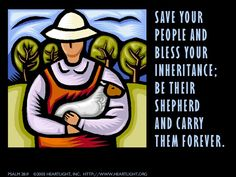 Inspirational illustration of Psalm 28:9  -- Save your people and bless your inheritance; be their shepherd and carry them forever.