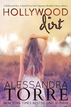 Hollywood Dirt By Alessandra Torre / Genre: Contemporary, Romance Cole Masten. Abandoned by his superstar wife, Hollywood's Perfect Husband is now Dramas, Superstar, My Books, Books To Read, Reading Books, Contemporary Romance Novels, Perfect Husband, In And Out Movie, Small Town Girl