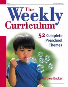 The Weekly Curriculum: 52 Complete Preschool Themes (Paperback)