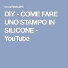 DIY - COME FARE UNO STAMPO IN SILICONE - YouTube