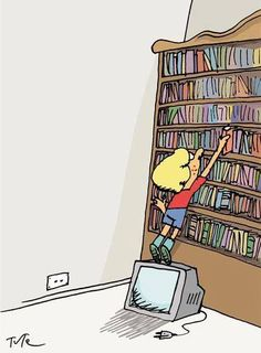 z- by Tute ('Tutelandia'- Spanish cartoons)- Boy Using TV to Get Books I Love Books, Great Books, Books To Read, My Books, Reading Quotes, Book Quotes, Library Humor, Humor Grafico, I Love Reading