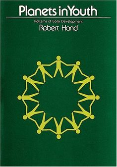 Planets in Youth: Patterns of Early Development ~ Robert Hand & Zipporah Dobyns