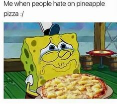 Pizza Meme, Pizza Humor, Funnt Memes, Pineapple Pizza, Free Characters, Spongebob Memes, Spongebob Squarepants, Pizza Party, Wholesome Memes
