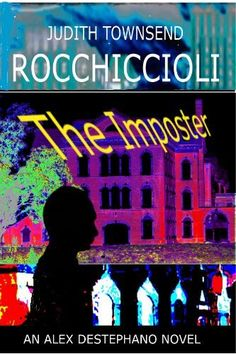 The Imposter (Alexandra Destephano Book 1) by Judith Townsend Rocchiccioli, http://www.amazon.com/dp/B00E9W6Q6W/ref=cm_sw_r_pi_dp_mV1Kub0HY4EJF