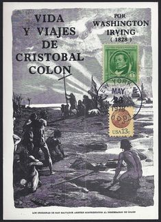 """Maximum Card shows the Landing of Columbus, surprised natives, title of Washington Irving's book """"Life and Voyages of Christopher Columbus"""" and year first published (1828). Stamps: U.S. Scott #859 Washington Irving and U.S. Scott #1734 Indian Head Penny. Postmark: 28 May 1978 New York, N.Y. The year date marks the 150th Anniversary of the publication of the First Edition of Irving's book (mentioned on postcard). Also, New York City was his birth town (03 Apr 1783)."""