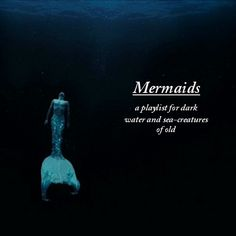 Mermaids: if you have the time to take a listen ♡