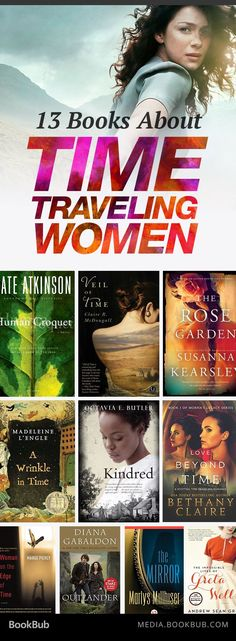 13 books about women who time travel. If you love Outlander, these are the books for you!