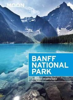 Canada resident and avid outdoorsman Andrew Hempstead shares his firsthand tips on experiencing Banff National Parkfrom savoring the spectacular backdrop of glacial lakes and lush forests, to white-wa