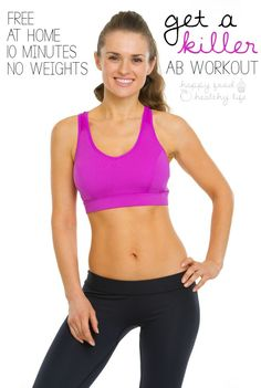 Free Killer At-Home AB Workout in just 10 Minutes - Sometimes a good cardio session and a killer ab workout is all you need to put yourself in a good mood.- Happy Food, Healthy Life