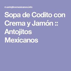 Sopa de Codito con Crema y Jamón :: Antojitos Mexicanos