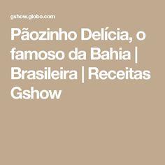 Pãozinho Delícia, o famoso da Bahia | Brasileira | Receitas Gshow