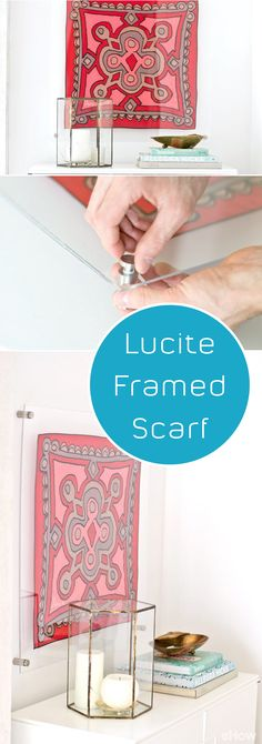 Proudly display that beaitufl high-end lucite scraf in a madern glass frame. A custom piece of art instantly! http://www.ehow.com/how_12343198_diy-lucite-framed-scarf.html?utm_source=pinterest.com&utm_medium=referral&utm_content=freestyle&utm_campaign=fanpage