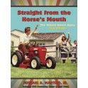 Straight From the Horse's Mouth The Wheel-Horse Story Final Edition  History of the Wheel Horse garden tractors, the Pond family who made them, and specs on each tractor model.  Full color edition with beautiful pictures, rare videos, and recording of Cecil Pond himself on his legacy.  Exceptional quality!