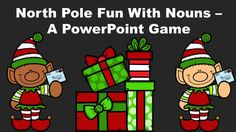"North Pole Fun With Nouns - A PowerPoint Game.  This ""Elf Headquarters"" themed game introduces and reviews the concept of basic nouns (people, places, animals, and things). Primary Classroom, Classroom Resources, Teacher Resources, Teaching Grammar, Elementary Teaching, Upper Elementary, Holiday Activities, Fun Activities, Powerpoint Games"