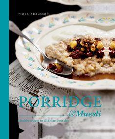 La colazione di tendenza: il porridge che va di moda    #porridge #food #breakfast #book #TalesFromTheFood #LibriDiCucina #CookBooks