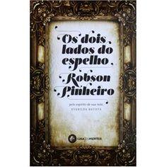Livro - Os Dois Lados do Espelho - Robson Pinheiro - Espiritismo no Extra.com.br