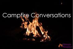 Campfire Conversations   .life is a metaphor.