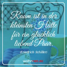 Raum ist in der kleinsten Hütte für ein glücklich liebend Paar. (Friedrich Schiller)   #wohnnet #wohnen #bauen #zitate