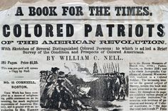 "The American Revolution: William Cooper Nell ""The colored patriots of the American Revolution"" (Boston, ca. American Revolutionary War, American Civil War, Abraham Lincoln History, 4th Grade Social Studies, Civil War Photos, African American History, Military Art, Wedding Humor, History Facts"