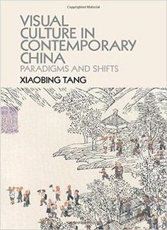 Visual Culture In Contemporary China: Paradigms And Shifts PDF