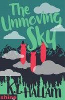 The Unmoving Sky, an ebook by K.L. Hallam at Smashwords