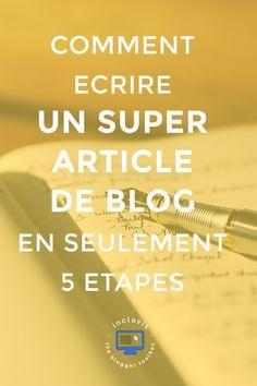 Ecrire un article de blog génial en seulement 5 étapes? Cliquez ici pour apprendre comment faire