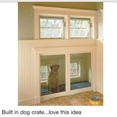 Built in dog crate! Must have when we build a house!