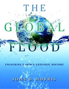 The Global Flood - Science based explanation