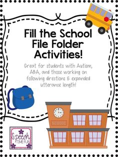 Speech Time Fun: Fill the School File Folder Activities. Learn how you can work on expanding utterance length, vocabulary, following directions, and more!
