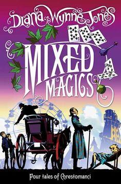 Mixed Magics (Chrestomanci, #7) by Diana Wynne Jones