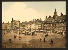 Lille, La Grand Place ~ then